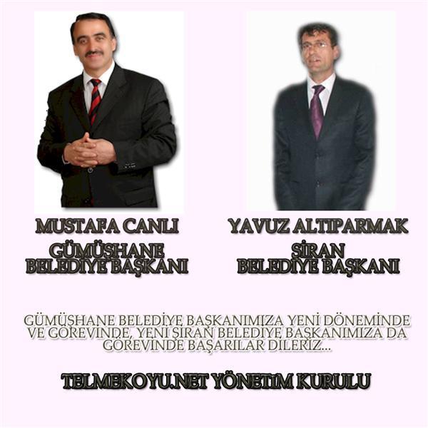 Yeni Gümüşhane ve Şiran Belediye Başkanlarımız..