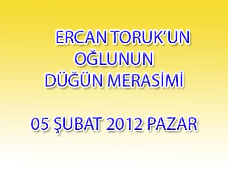 Ercan TORUK'un oğlu SÜLEYMAN TORUK Düğün Merasimi : 05.02.2012 Pazar